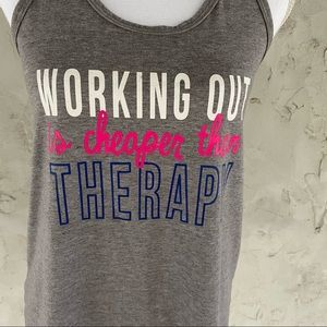 Working out is cheaper than therapy Work Out Tank